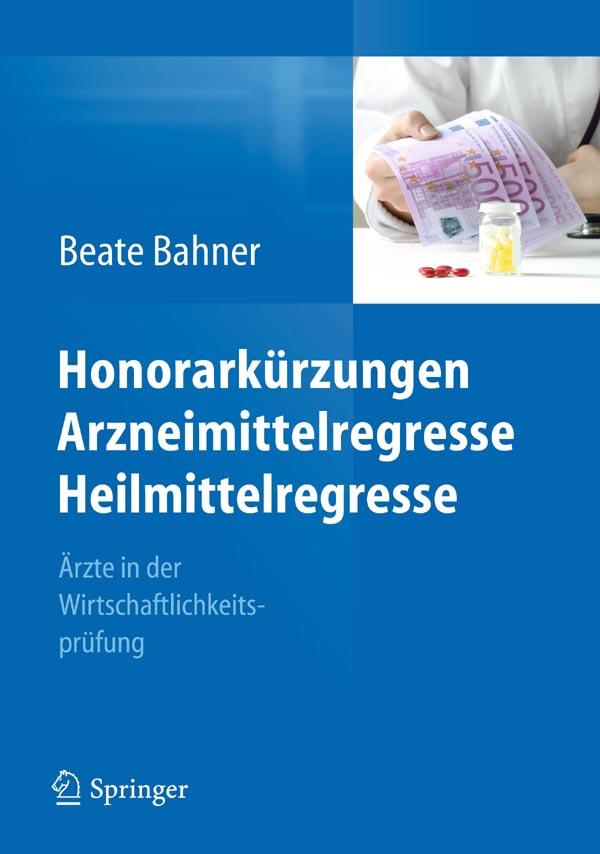 Honorarkürzungen Arzneimittelregresse Heilmittelregresse